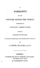 A narrative of the voyages round the world, performed by captain James Cook, with an account of his life