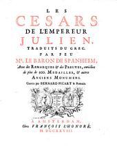Les cesars de l'empereur Julien: traduits du grec : avec des remarques & des preuves illustrées par les médailles & autres anciens monumens