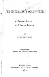The Naturalist's Occupation: General survey. A special problem, Volume 1
