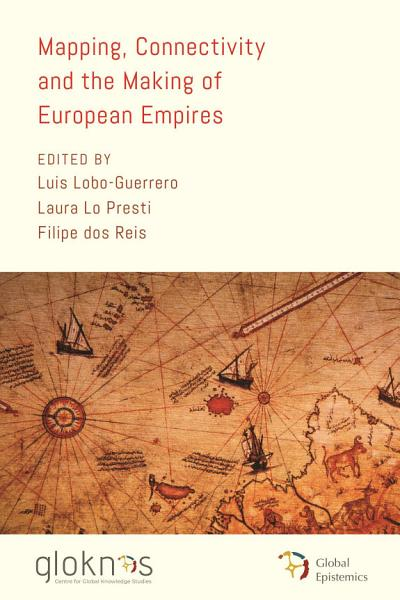 Mapping Connectivity And The Making Of European Empires
