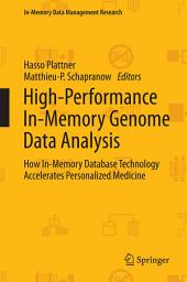 High-Performance In-Memory Genome Data Analysis: How In-Memory Database Technology Accelerates Personalized Medicine
