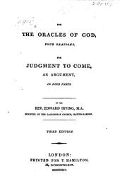 For the Oracles of God, Four Orations: For Judgment to Come, an Argument, in Nine Parts