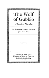 The Wolf of Gubbio: A Comedy in Three Acts