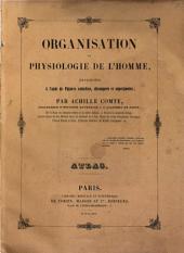 Organisation et Physiologie de l'homme, expliquées à l'aide de Figures coloriées, découpées et superposées: Volume2