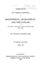 Narrative of Various Journeys in Balochistan, Afghanistan, and the Panjab: Including a Residence in Those Countries from 1826 to 1838, Volume 3
