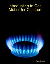 Introduction to Gas Matter for Children