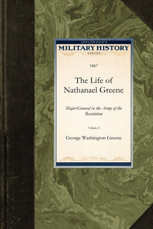 The Life of Nathanael Greene PDF