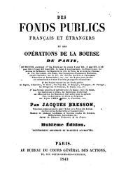 Des fonds publics Français et étrangers et des opérations de la bourse de Paris, ...