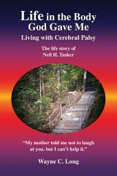 Life in the Body God Gave Me: Living with Cerebral Palsy