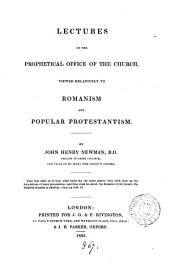 Lectures on the Prophetical Office of the Church Viewed Relatively to Romanism and Popular Protestantism