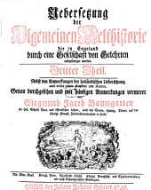 Uebersetzung der Algemeinen Welthistorie die in Engeland durch eine Geselschaft von Gelehrten ausgefertiget worden: Nebst den Anmerkungen der holländischen Uebersetzung auch vielen neuen Kupfern und Karten. 3