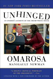 Unhinged:An Insider's Account of the Trump White House