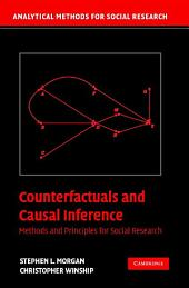 Counterfactuals and Causal Inference: Methods and Principles for Social Research