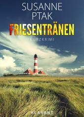 Friesentränen. Kurz - Ostfrieslandkrimi.
