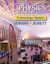 Physics for Scientists and Engineers, Volume 1, Technology Update: Edition 9