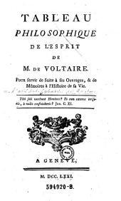 Tableau philosophique de l'esprit de M. de Voltaire. Pour sourver de Suite a ses Ouvrages, et de Memoires a l'histoire de sa Vie. -A Geneve, (Crammer) 1771. XII, 245 S.