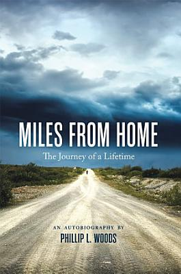 Miles From Home  The Journey of a Lifetime PDF