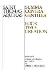 Summa Contra Gentiles, 2: Book Two: Creation
