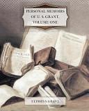 Personal Memoirs of U  S  Grant  Volume One PDF