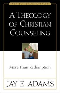 A Theology of Christian Counseling Book