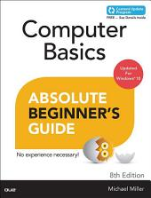 Computer Basics Absolute Beginner's Guide, Windows 10 Edition (includes Content Update Program): Edition 8