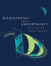 Reasoning about Uncertainty: Edition 2