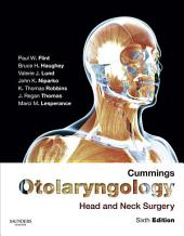 Cummings Otolaryngology - Head and Neck Surgery E-Book: Edition 6