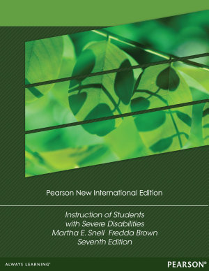 Instruction of Students with Severe Disabilities  Pearson New International Edition