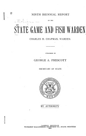 Biennial Report of the State Game, Fish and Forestry Warden: Volume 9