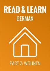 Read & Learn German - Deutsch lernen - Part 2: Wohnen