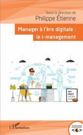 Manager à l'ère digitale: Le i-management