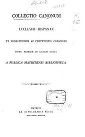Collectio canonum Ecclesiae Hispaniae ex probatissimis ac pervetustis codicibus