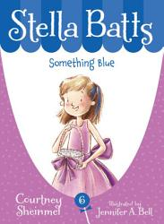 Stella Batts Something Blue Book PDF