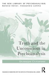 Truth and the Unconscious in Psychoanalysis