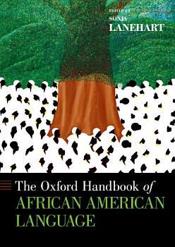 The Oxford Handbook of African American Language PDF