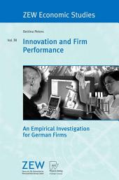 Innovation and Firm Performance: An Empirical Investigation for German Firms