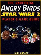 ANGRY BIRDS STAR WARS 2 GAME GUIDE: Beat Levels & Get Tons of Coins!