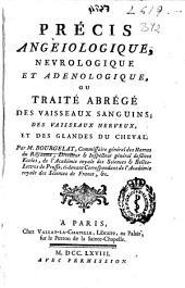 Précis angéiologique nevrologique et adémologique, ou Traité abrégé des vaisseaux sanguins, des vaisseaux nerveux et des glandes du cheval