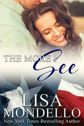 The More I See: (book 3 Texas Hearts)