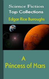 A Princess of Mars: Science Fiction Stories