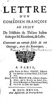 Lettre d'un comédien françois: au sujet de l'histoire du théâtre italien écrite par M. Riccobini [sic], dit Lelio