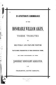 In Affectionate Remembrance of the Honorable William Aiken
