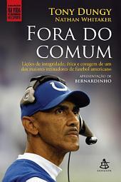 Fora do comum: Lições de integridade, ética e coragem de um dos maiores treinadores de futebol americano.