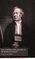 Life of William Ellis  Founder of the Birkbeck Schools PDF