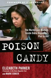 Poison Candy: The Murderous Madam: Inside Dalia Dippolito s Plot to Kill