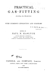 Practical Gas-fitting (including Gas Manufacture): With Numerous Engravings and Diagrams