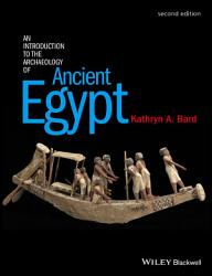 An Introduction To The Archaeology Of Ancient Egypt Book PDF
