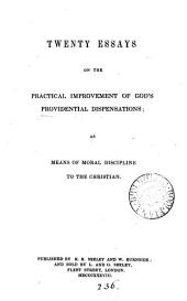 Twenty essays on the practical improvement of God's providential dispensations