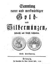 Sammlung rarer und merkwürdiger Gold- und Silbermünzen: historisch und kritisch beschrieben. Erste Fortsetzung, Band 2