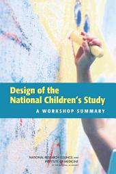 Design of the National Children's Study: A Workshop Summary